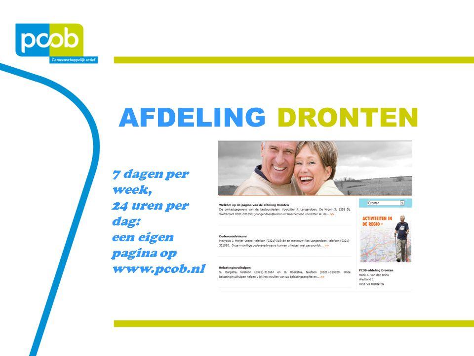 AFDELING DRONTEN 7 dagen per week, 24 uren per dag: een eigen pagina op www.pcob.nl