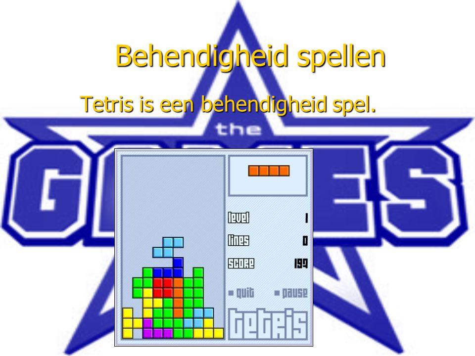 Behendigheid spellen Behendigheid spellen Tetris is een behendigheid spel.