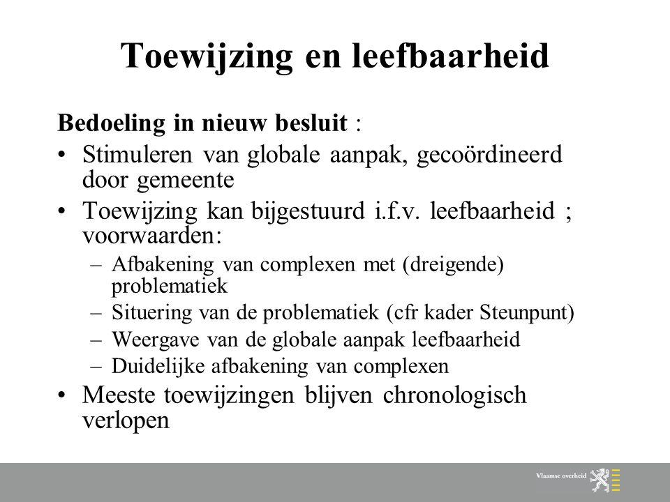 Toewijzing en leefbaarheid Bedoeling in nieuw besluit : Stimuleren van globale aanpak, gecoördineerd door gemeente Toewijzing kan bijgestuurd i.f.v.