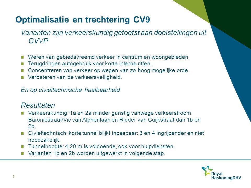 Optimalisatie en trechtering CV9 Varianten zijn verkeerskundig getoetst aan doelstellingen uit GVVP Weren van gebiedsvreemd verkeer in centrum en woon
