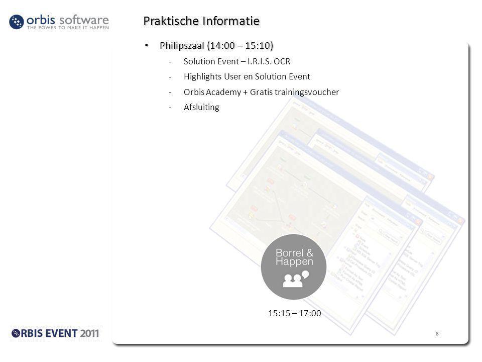 Praktische Informatie Philipszaal (14:00 – 15:10) Philipszaal (14:00 – 15:10) -Solution Event – I.R.I.S.