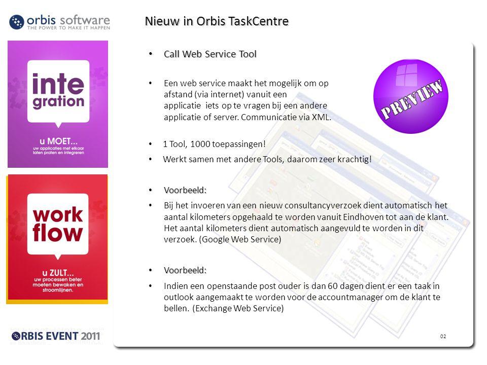 Nieuw in Orbis TaskCentre Call Web Service Tool Call Web Service Tool Een web service maakt het mogelijk om op afstand (via internet) vanuit een applicatie iets op te vragen bij een andere applicatie of server.