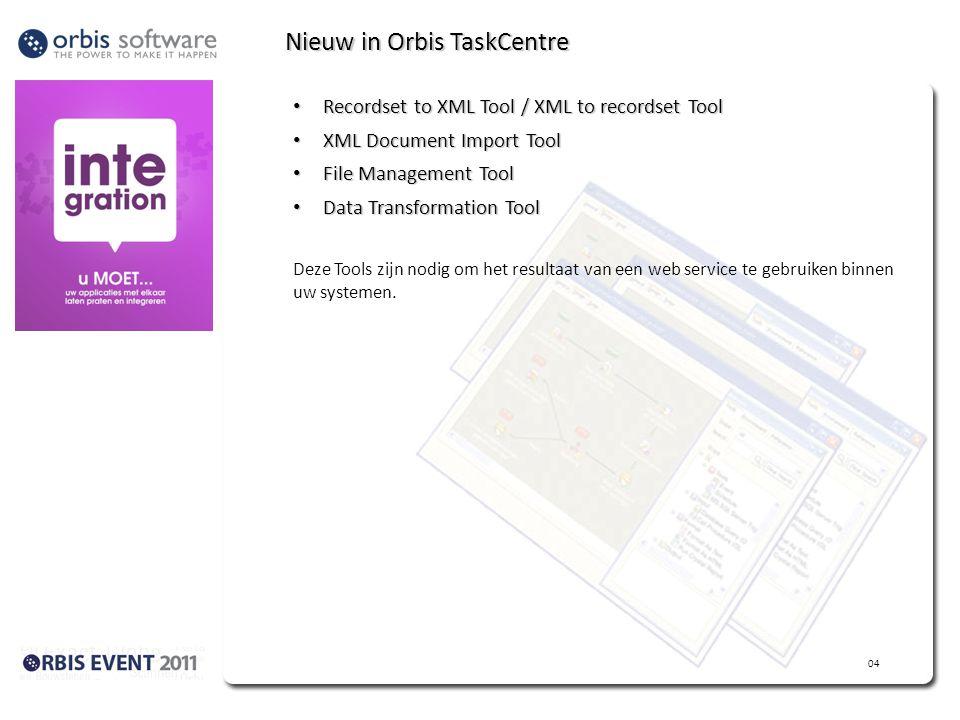 Nieuw in Orbis TaskCentre Recordset to XML Tool / XML to recordset Tool Recordset to XML Tool / XML to recordset Tool XML Document Import Tool XML Document Import Tool File Management Tool File Management Tool Data Transformation Tool Data Transformation Tool Deze Tools zijn nodig om het resultaat van een web service te gebruiken binnen uw systemen.