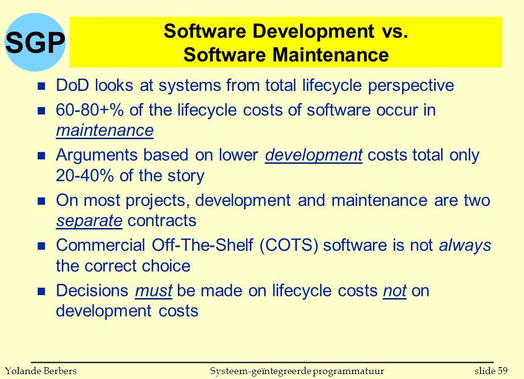 SGP slide 59Systeem-geïntegreerde programmatuurYolande Berbers Software Development vs.