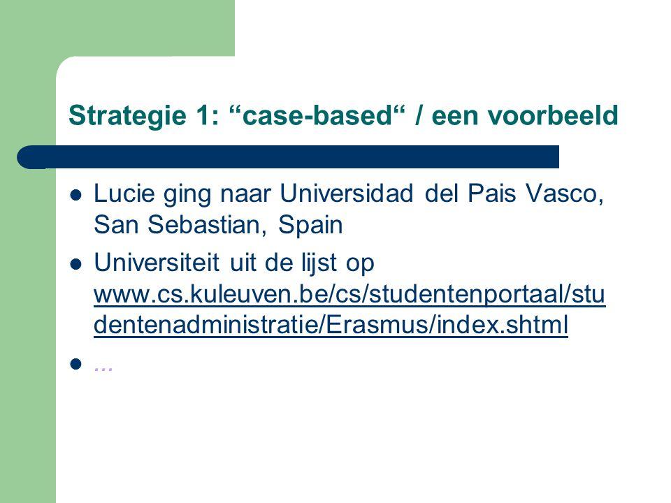 """Strategie 1: """"case-based"""" / een voorbeeld Lucie ging naar Universidad del Pais Vasco, San Sebastian, Spain Universiteit uit de lijst op www.cs.kuleuve"""