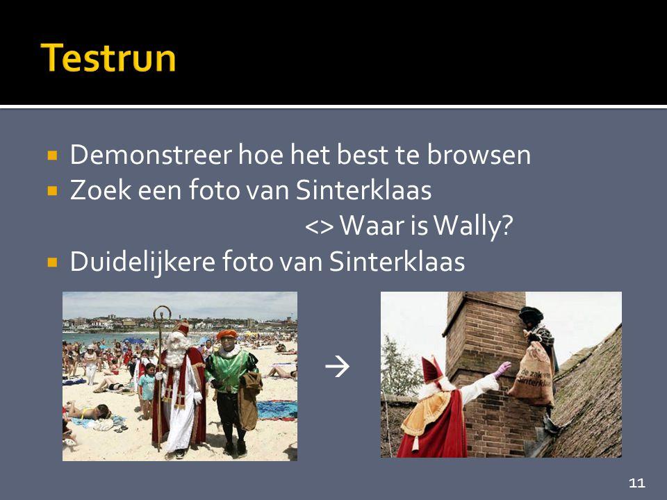  Demonstreer hoe het best te browsen  Zoek een foto van Sinterklaas <> Waar is Wally.