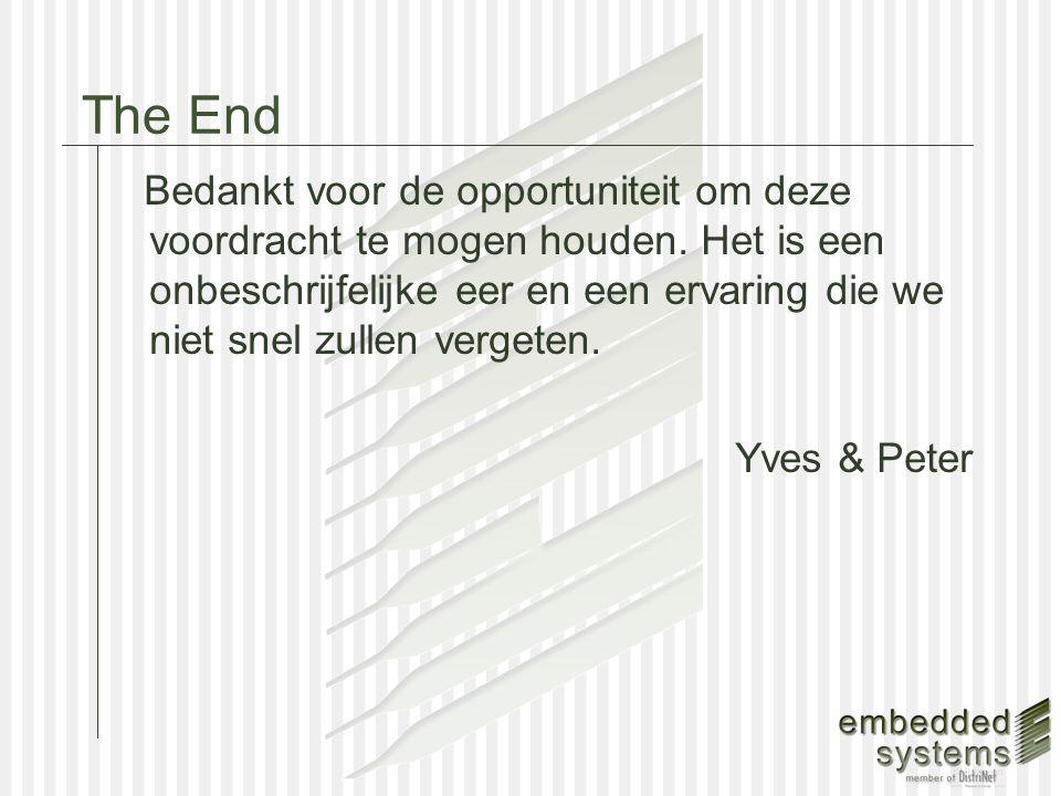 The End Bedankt voor de opportuniteit om deze voordracht te mogen houden.