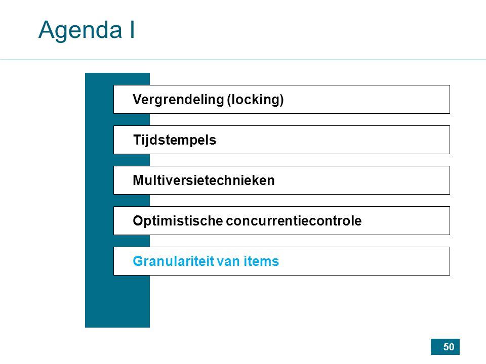 50 Agenda I Vergrendeling (locking) Tijdstempels Multiversietechnieken Optimistische concurrentiecontrole Granulariteit van items