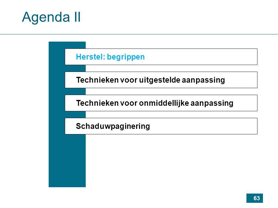 63 Agenda II Herstel: begrippen Technieken voor uitgestelde aanpassing Technieken voor onmiddellijke aanpassing Schaduwpaginering
