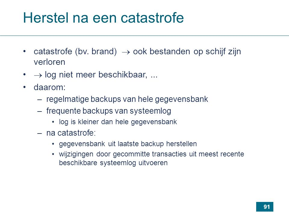 91 Herstel na een catastrofe catastrofe (bv.