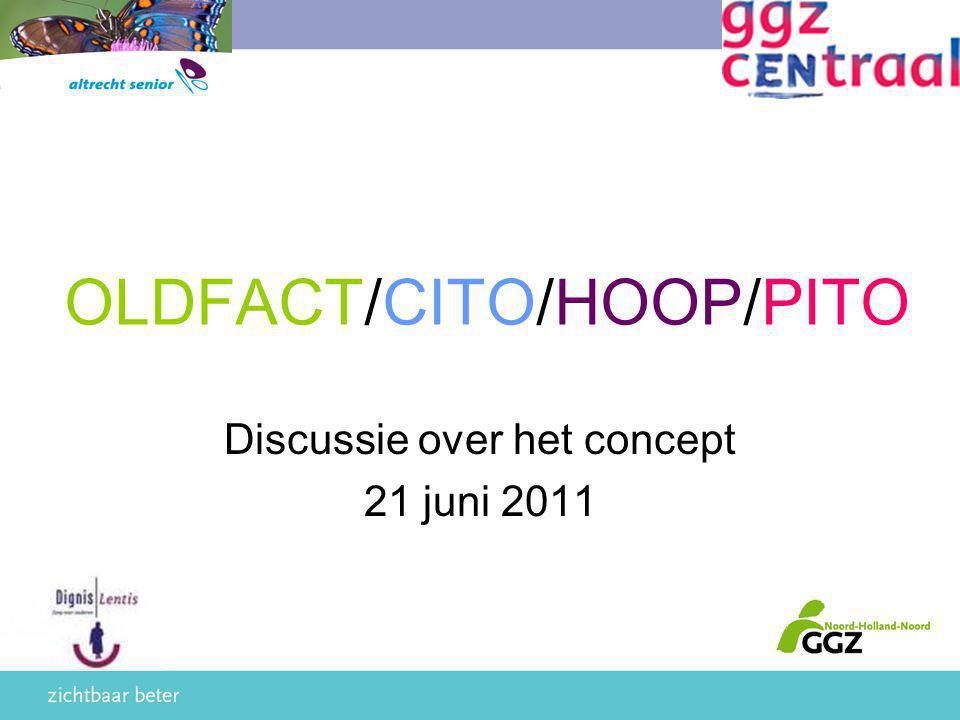 OLDFACT/CITO/HOOP/PITO Discussie over het concept 21 juni 2011