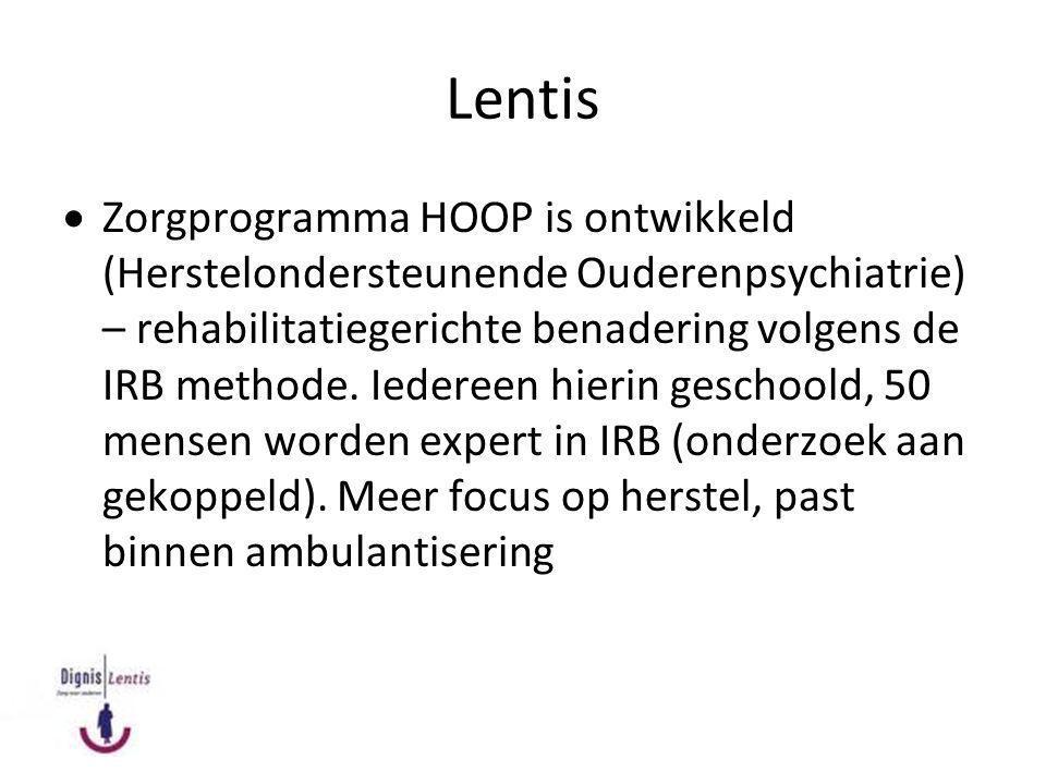 Lentis  Zorgprogramma HOOP is ontwikkeld (Herstelondersteunende Ouderenpsychiatrie) – rehabilitatiegerichte benadering volgens de IRB methode. Iedere