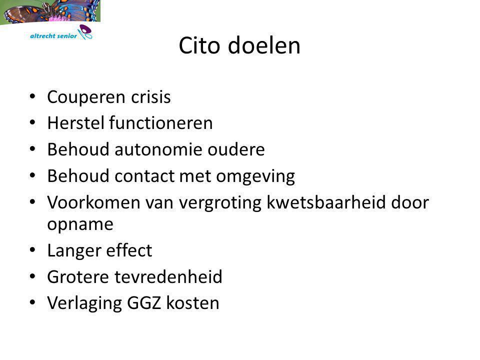 Cito doelen Couperen crisis Herstel functioneren Behoud autonomie oudere Behoud contact met omgeving Voorkomen van vergroting kwetsbaarheid door opnam