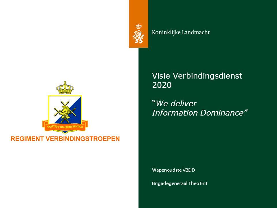 """Brigadegeneraal Theo Ent Wapenoudste VBDD Visie Verbindingsdienst 2020 """"We deliver Information Dominance"""""""