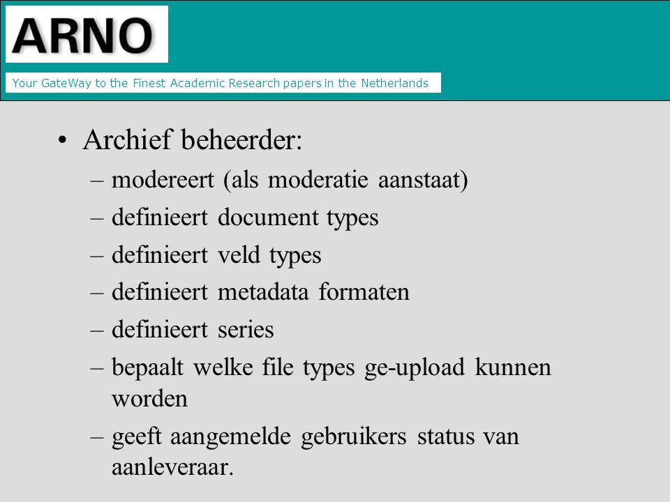 Your GateWay to the Finest Academic Research papers in the Netherlands Aanleveraars kunnen zijn –wetenschappers –medewerkers faculteitsbureau's –bibliotheekmedewerkers –...