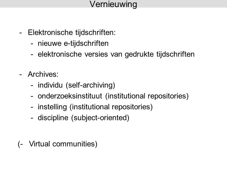 -Elektronische tijdschriften: -nieuwe e-tijdschriften -elektronische versies van gedrukte tijdschriften -Archives: -individu (self-archiving) -onderzo