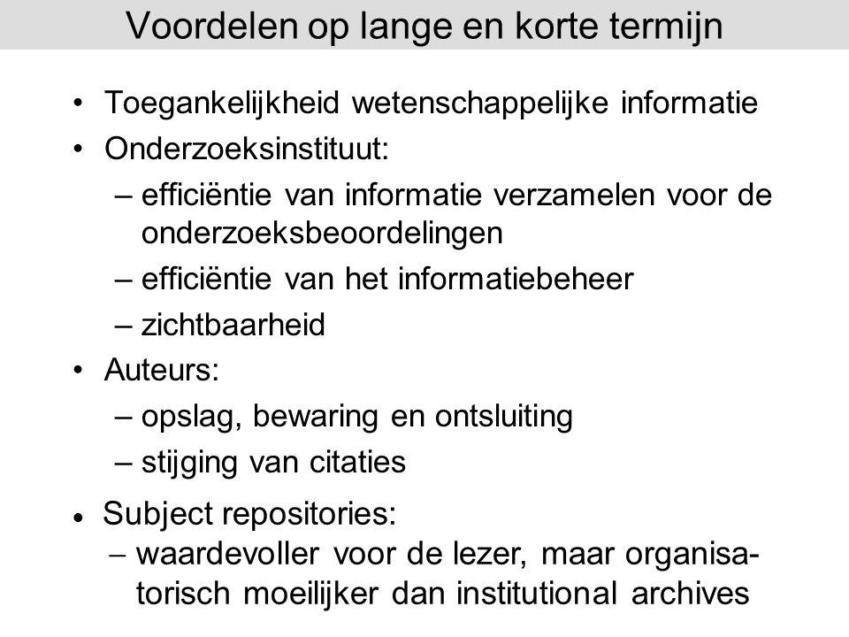 Toegankelijkheid wetenschappelijke informatie Onderzoeksinstituut: –efficiëntie van informatie verzamelen voor de onderzoeksbeoordelingen –efficiëntie