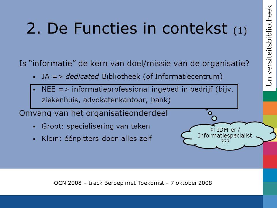 """Is """"informatie"""" de kern van doel/missie van de organisatie?  JA => dedicated Bibliotheek (of Informatiecentrum)  NEE => informatieprofessional ingeb"""