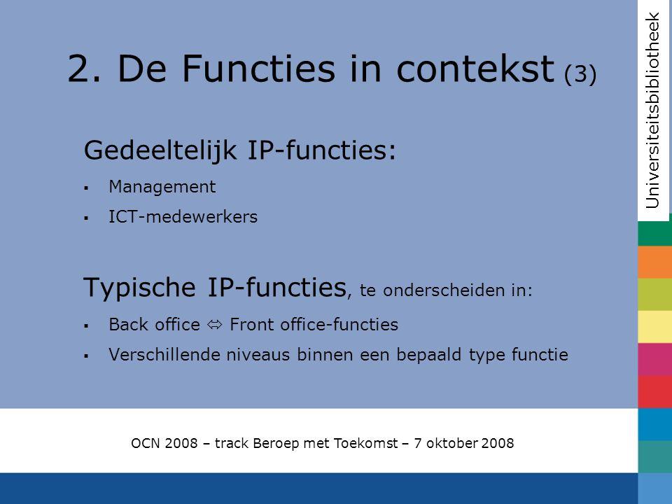 Gedeeltelijk IP-functies:  Management  ICT-medewerkers Typische IP-functies, te onderscheiden in:  Back office  Front office-functies  Verschille