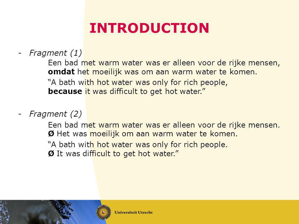 INTRODUCTION -Fragment (1) Een bad met warm water was er alleen voor de rijke mensen, omdat het moeilijk was om aan warm water te komen.