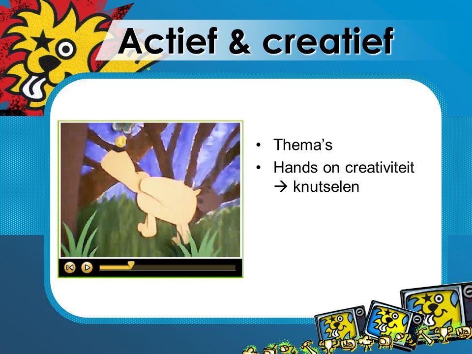Actief & creatief Thema's Hands on creativiteit  knutselen