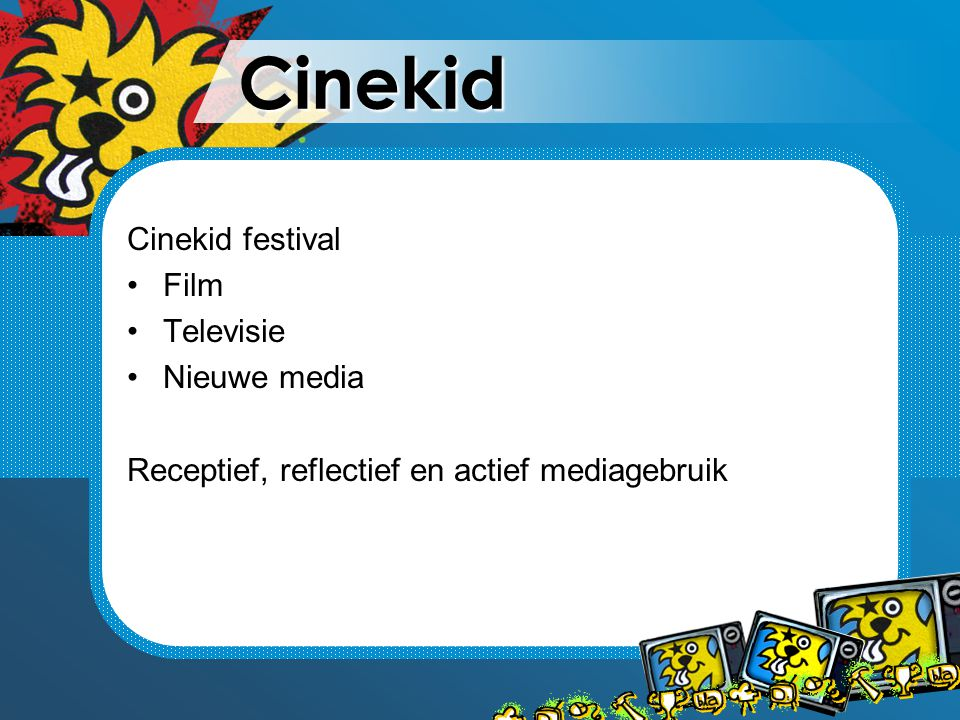Cinekid Cinekid festival Film Televisie Nieuwe media Receptief, reflectief en actief mediagebruik