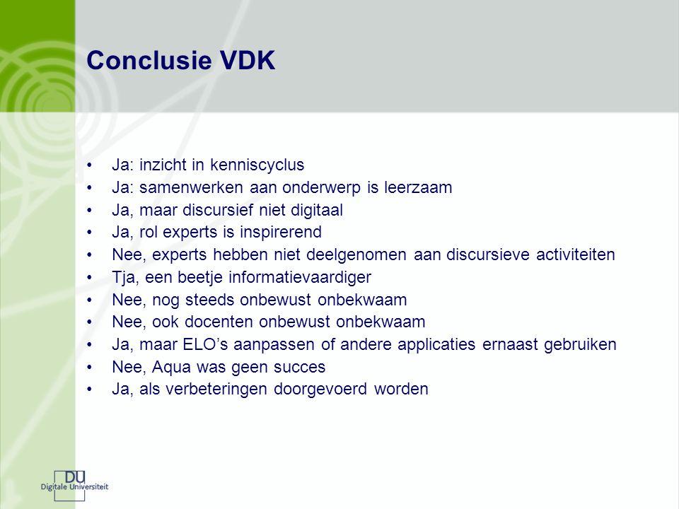 Conclusie VDK Ja: inzicht in kenniscyclus Ja: samenwerken aan onderwerp is leerzaam Ja, maar discursief niet digitaal Ja, rol experts is inspirerend N
