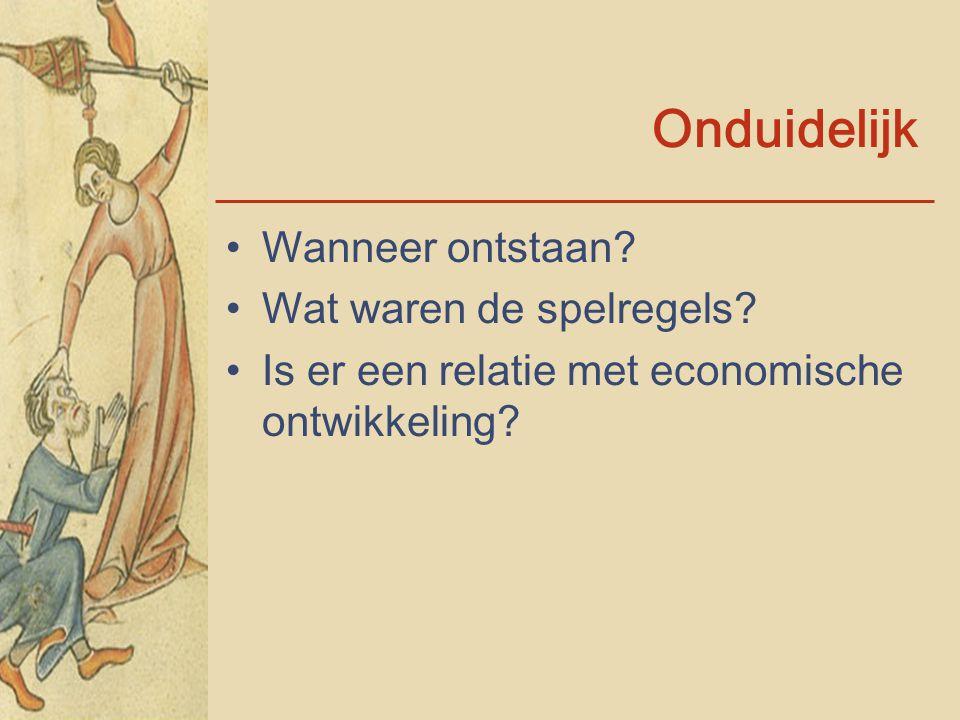 Onduidelijk Wanneer ontstaan? Wat waren de spelregels? Is er een relatie met economische ontwikkeling?