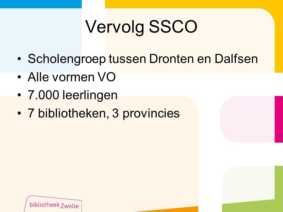 Vervolg SSCO Scholengroep tussen Dronten en Dalfsen Alle vormen VO 7.000 leerlingen 7 bibliotheken, 3 provincies