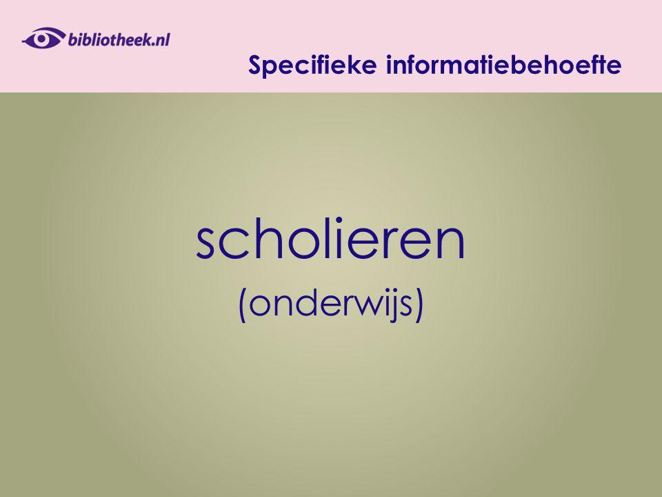Specifieke informatiebehoefte scholieren (onderwijs)
