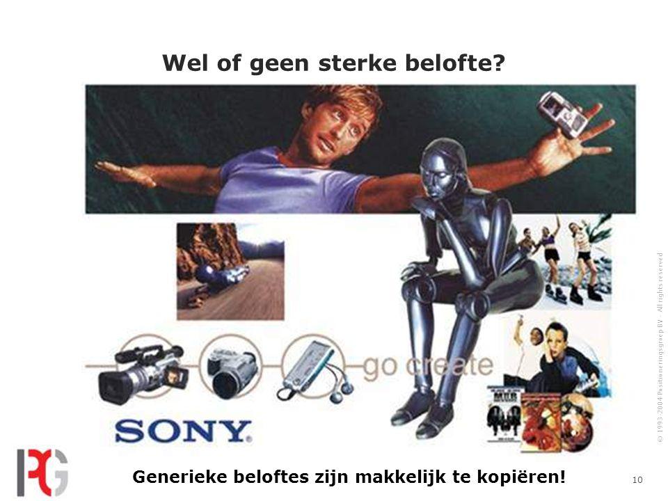 © 1993-2004 Positioneringsgroep BV - All rights reserved 10 Wel of geen sterke belofte.