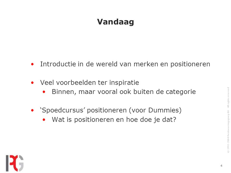 © 1993-2004 Positioneringsgroep BV - All rights reserved 25 Samenwerking