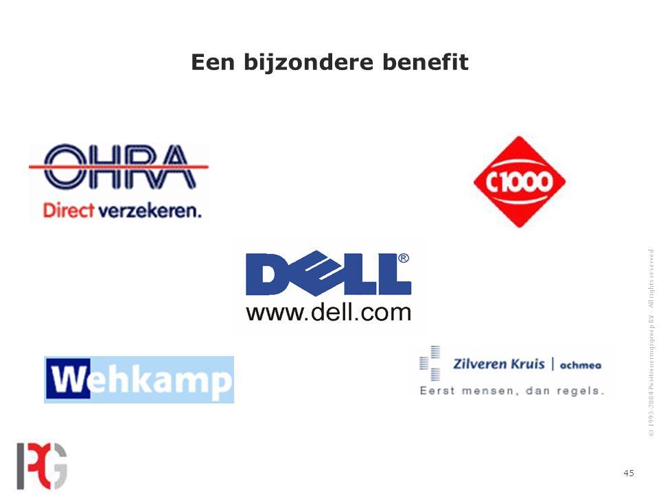 © 1993-2004 Positioneringsgroep BV - All rights reserved 45 Een bijzondere benefit