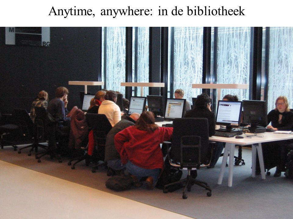 Anytime, anywhere: in de bibliotheek