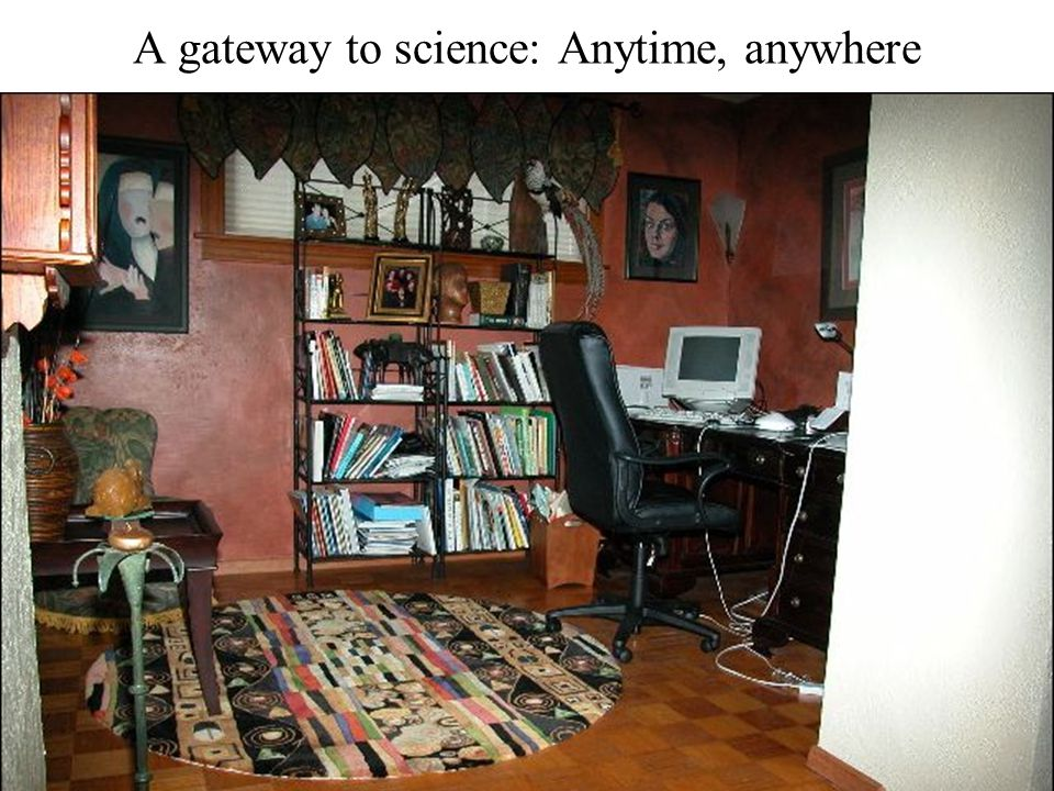 A gateway to science: Anytime, anywhere
