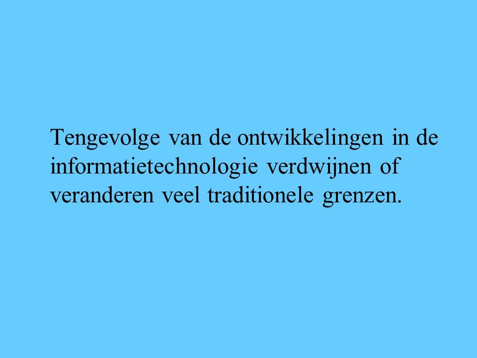 Tengevolge van de ontwikkelingen in de informatietechnologie verdwijnen of veranderen veel traditionele grenzen.