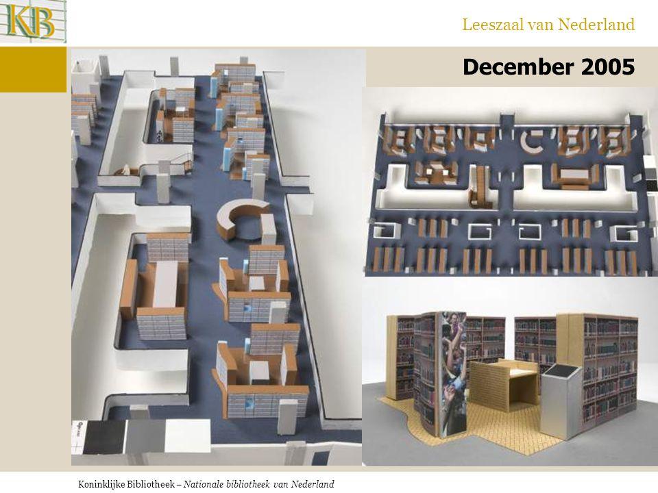 Koninklijke Bibliotheek – Nationale bibliotheek van Nederland Leeszaal van Nederland December 2005 Plaatje nieuwe inrichting