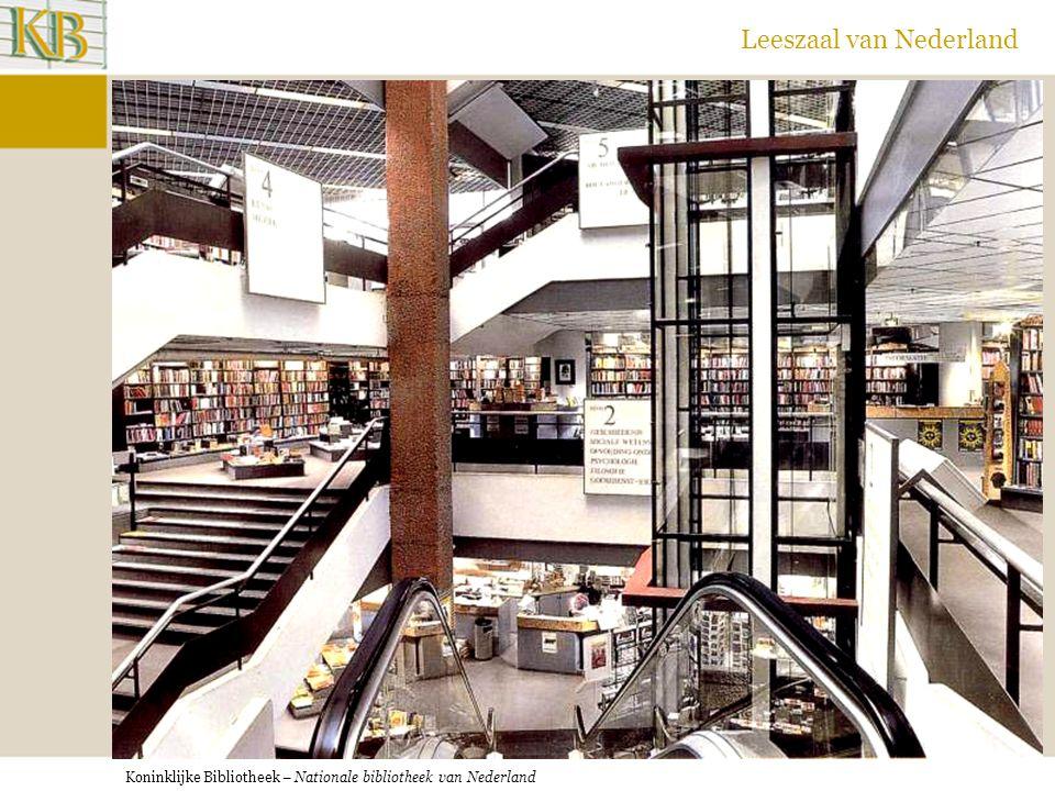 Koninklijke Bibliotheek – Nationale bibliotheek van Nederland Leeszaal van Nederland Donner