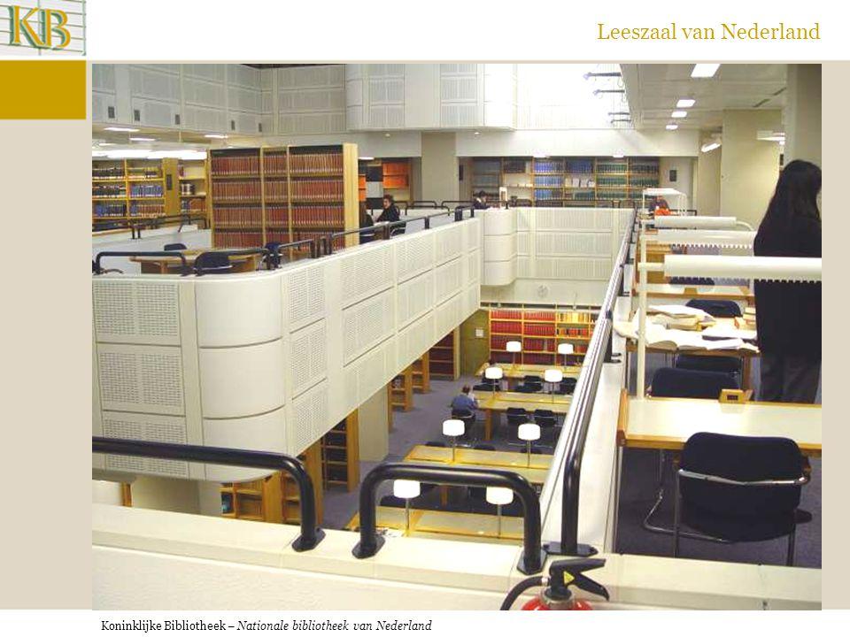 Koninklijke Bibliotheek – Nationale bibliotheek van Nederland Leeszaal van Nederland Huidige leeszaal KB.