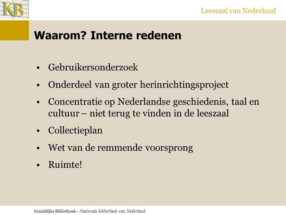 Koninklijke Bibliotheek – Nationale bibliotheek van Nederland Leeszaal van Nederland Waarom.