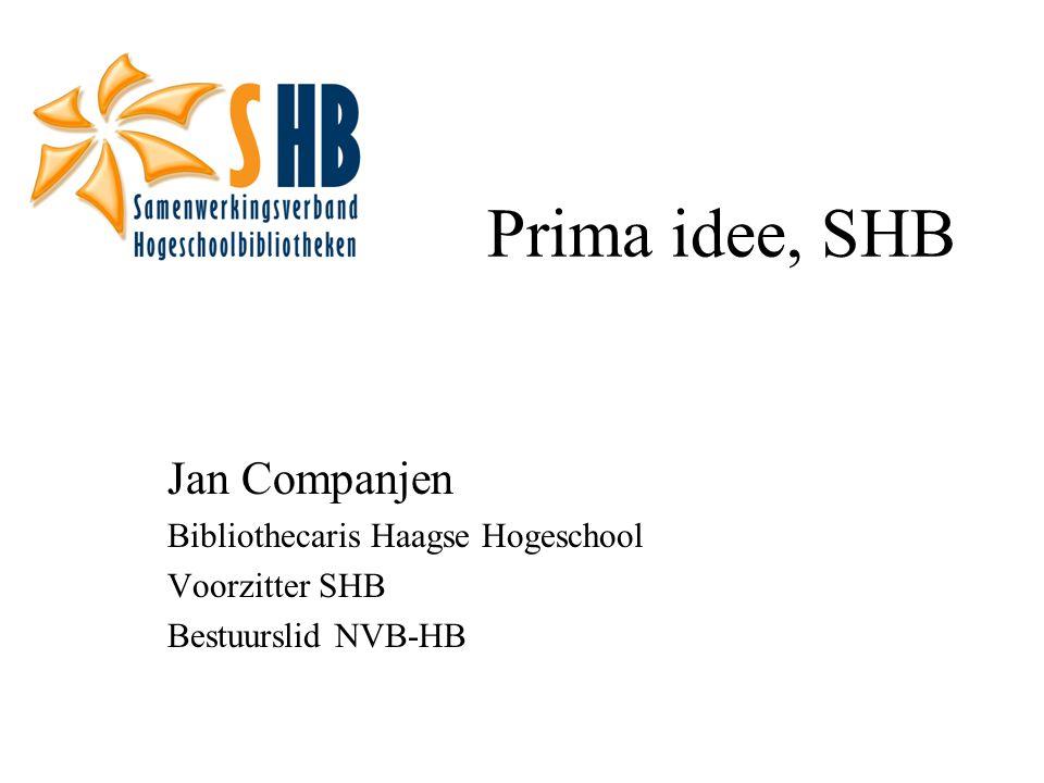 Prima idee, SHB Jan Companjen Bibliothecaris Haagse Hogeschool Voorzitter SHB Bestuurslid NVB-HB