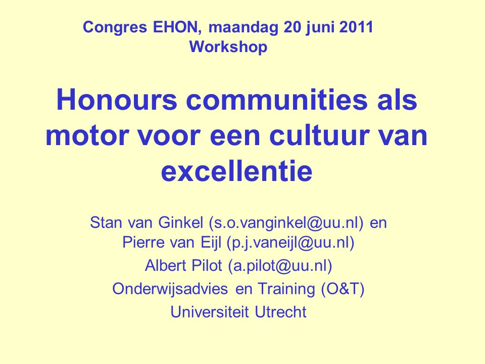 Workshopprogramma 13.45 u.Welkom 13.50 u. Introductie honours communities 14.15 u.