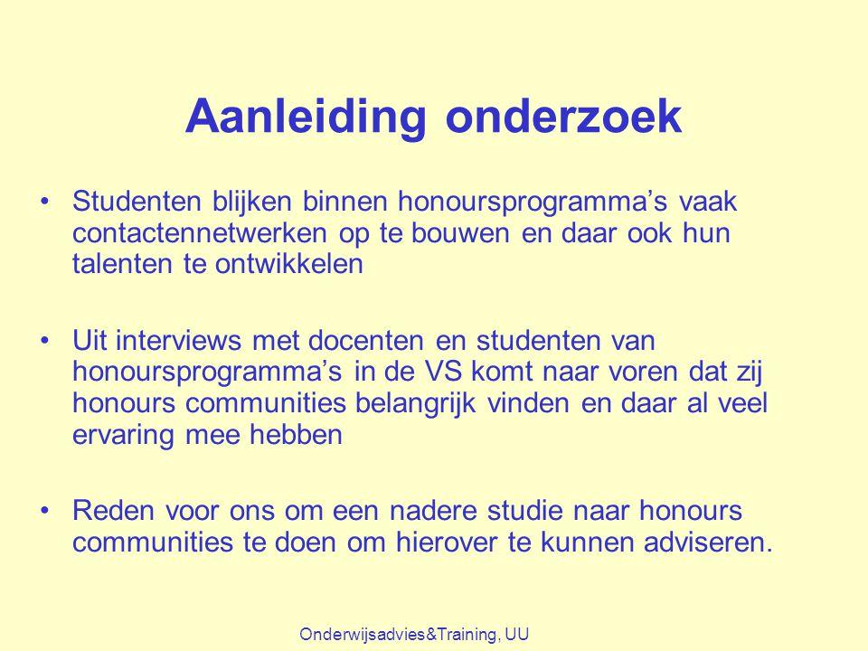 Aanleiding onderzoek Studenten blijken binnen honoursprogramma's vaak contactennetwerken op te bouwen en daar ook hun talenten te ontwikkelen Uit inte
