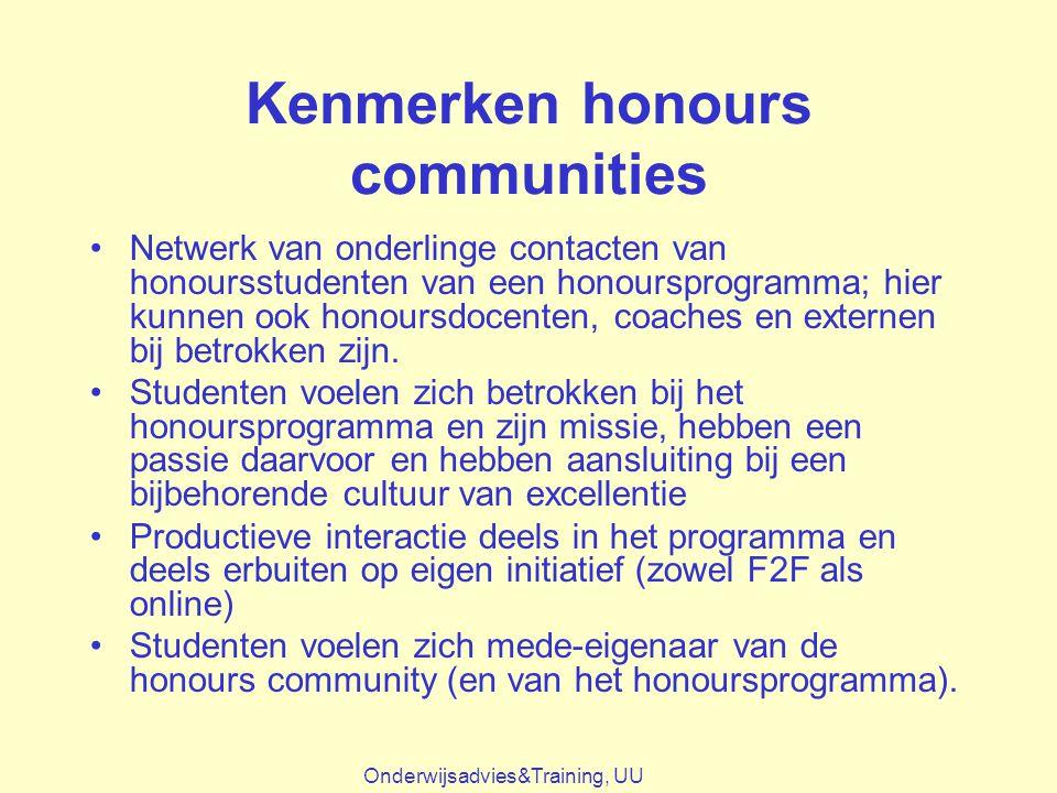 Kenmerken honours communities Netwerk van onderlinge contacten van honoursstudenten van een honoursprogramma; hier kunnen ook honoursdocenten, coaches