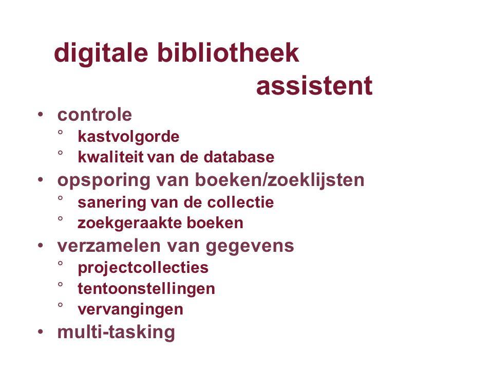 controle °kastvolgorde °kwaliteit van de database opsporing van boeken/zoeklijsten °sanering van de collectie °zoekgeraakte boeken verzamelen van gege
