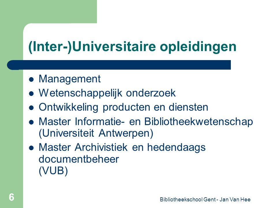 Bibliotheekschool Gent - Jan Van Hee 6 (Inter-)Universitaire opleidingen Management Wetenschappelijk onderzoek Ontwikkeling producten en diensten Master Informatie- en Bibliotheekwetenschap (Universiteit Antwerpen) Master Archivistiek en hedendaags documentbeheer (VUB)