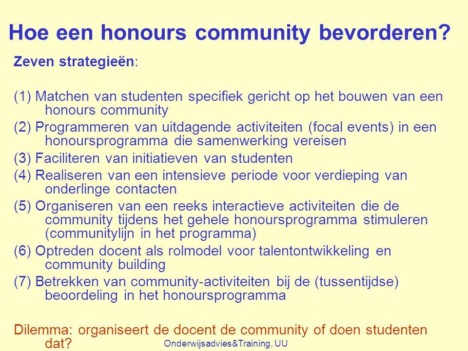 Hoe een honours community bevorderen? Zeven strategieën: (1) Matchen van studenten specifiek gericht op het bouwen van een honours community (2) Progr