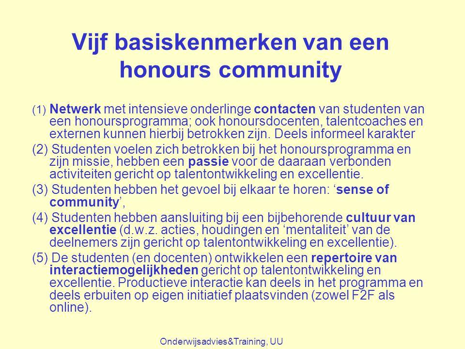 Vijf basiskenmerken van een honours community (1) Netwerk met intensieve onderlinge contacten van studenten van een honoursprogramma; ook honoursdocen