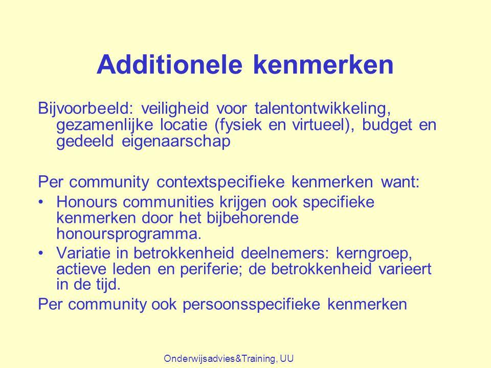 Additionele kenmerken Bijvoorbeeld: veiligheid voor talentontwikkeling, gezamenlijke locatie (fysiek en virtueel), budget en gedeeld eigenaarschap Per