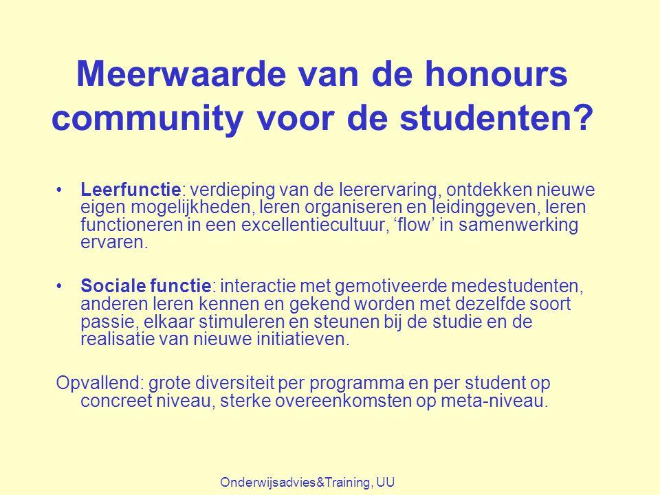 Meerwaarde van de honours community voor de studenten? Leerfunctie: verdieping van de leerervaring, ontdekken nieuwe eigen mogelijkheden, leren organi